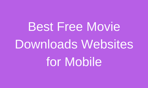 Best Free Movie Downloads Websites for Mobile