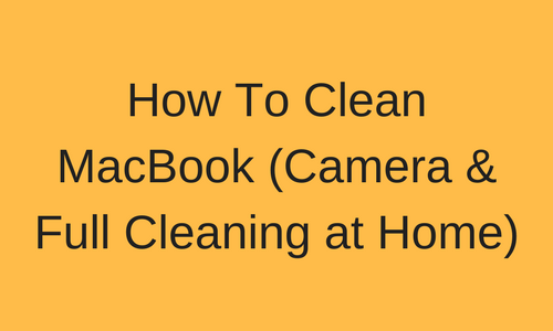 macbook cleaning at home